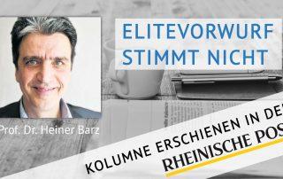 Elitevorwurf stimmt nicht, Kolumne von Heiner Barz, erschienen in der Rheinischen Post