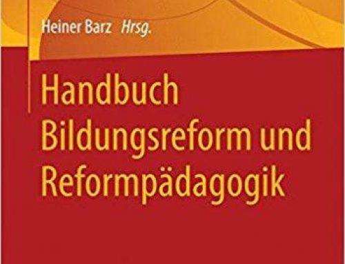 Handbuch Bildungsreform und Reformpädagogik (2018)