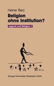 Religion ohne Institution, Heiner Barz