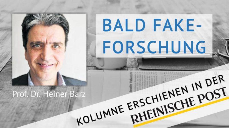 Bald Fake-Forschung?, Kolumne von Heiner Barz, erschienen in der Rheinischen Post