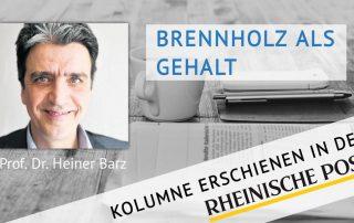 Brennholz als Gehalt, Kolumne von Heiner Barz, erschienen in der Rheinischen Post