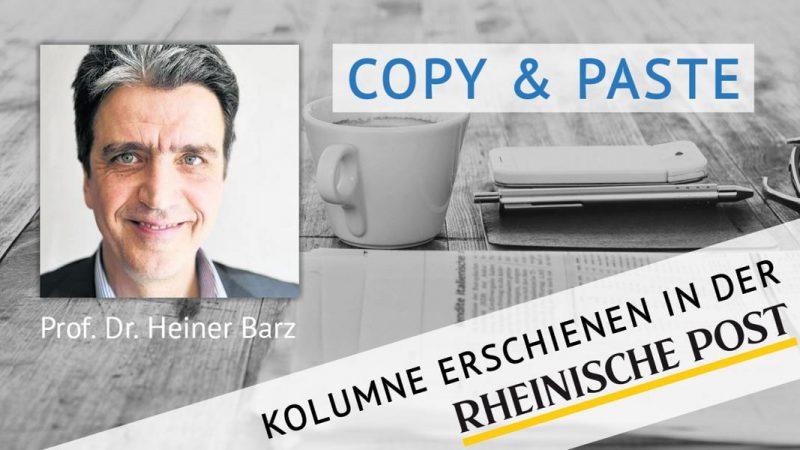 Copy & Paste, Kolumne von Heiner Barz, erschienen in der Rheinischen Post