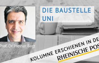 Die Baustelle Uni, Kolumne von Heiner Barz, erschienen in der Rheinischen Post