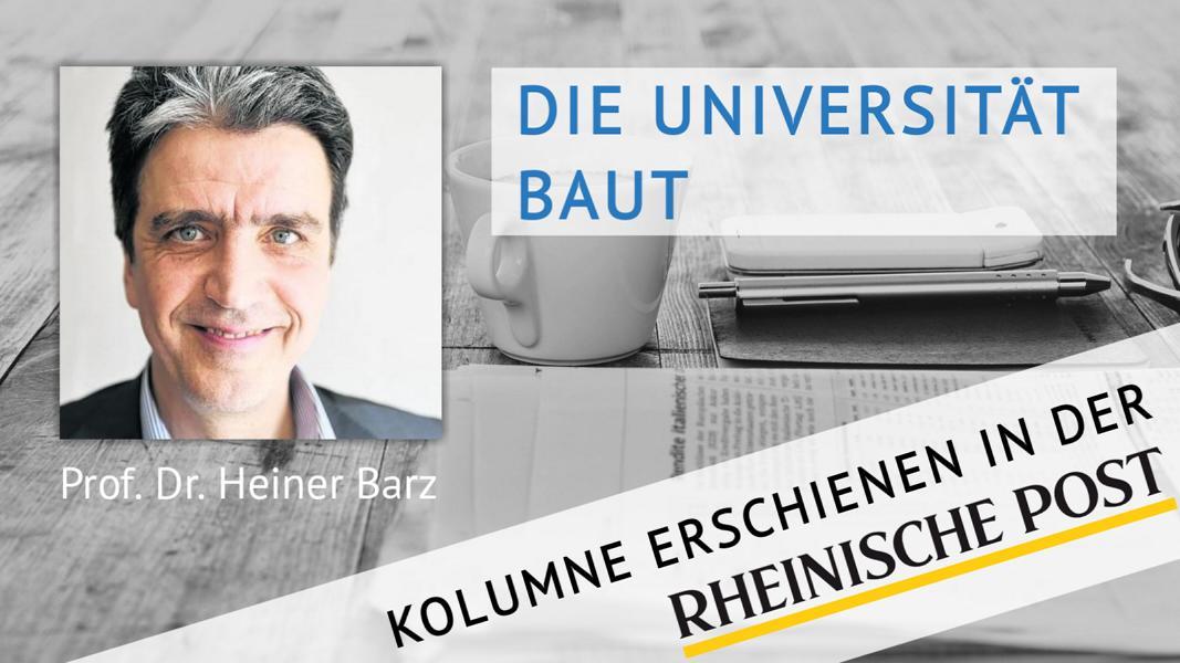 Die Universität baut, Kolumne von Heiner Barz, erschienen in der Rheinischen Post
