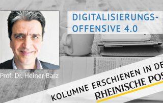 Digitalisierungsoffensive 4.0, Kolumne von Heiner Barz, erschienen in der Rheinischen Post