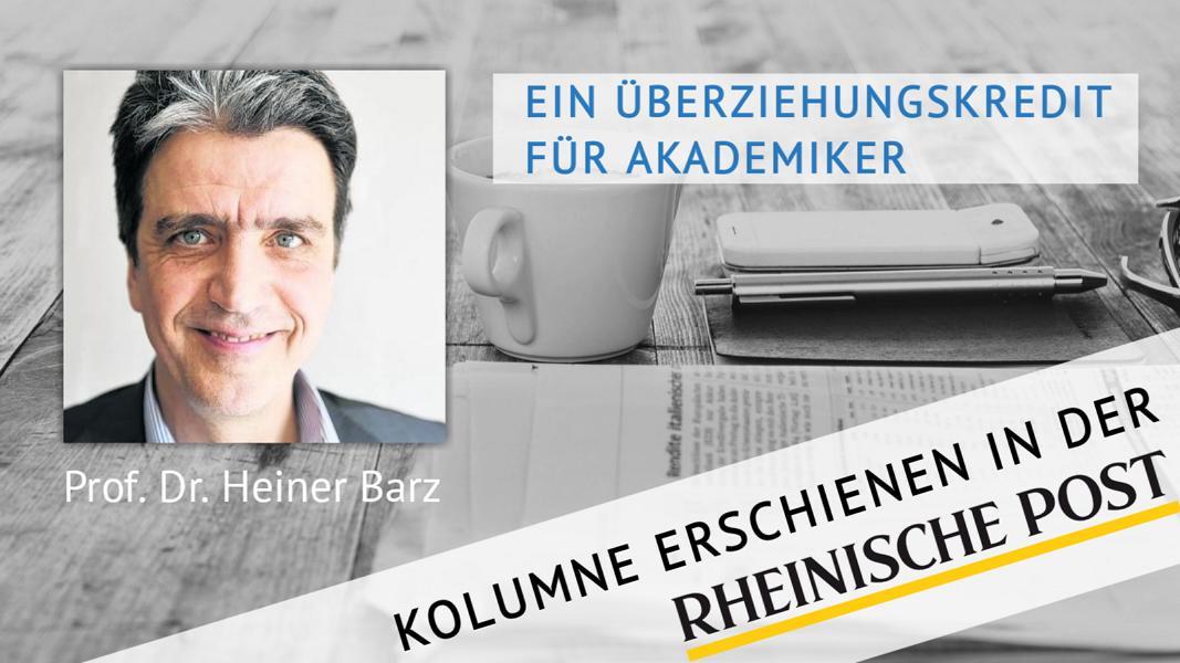 Ein Überziehungskredit für Akademiker, Kolumne von Heiner Barz, erschienen in der Rheinischen Post