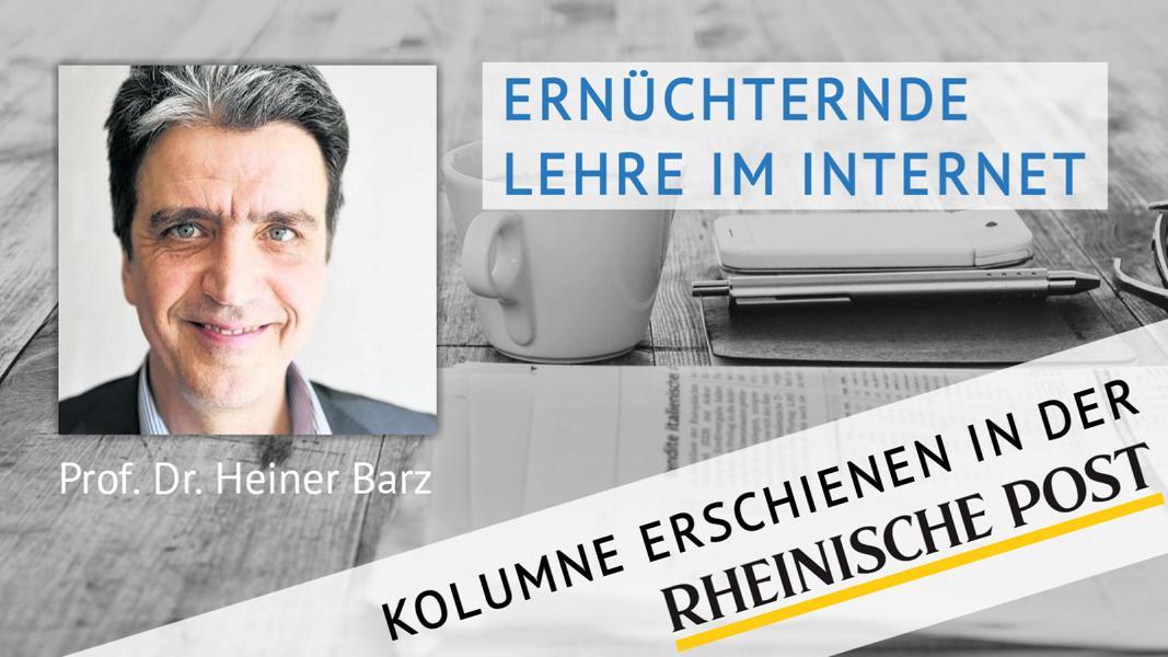Ernüchternde Lehre im Internet, Kolumne von Heiner Barz, erschienen in der Rheinischen Post