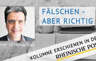 Fälschen – aber richtig, Kolumne von Heiner Barz, erschienen in der Rheinischen Post