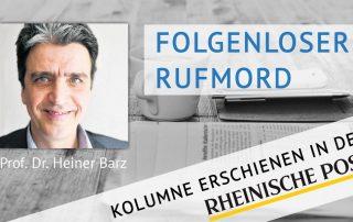 Folgenloser Rufmord, Kolumne von Heiner Barz, erschienen in der Rheinischen Post
