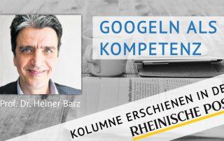 Googeln als Kompetenz, Kolumne von Heiner Barz, erschienen in der Rheinischen Post