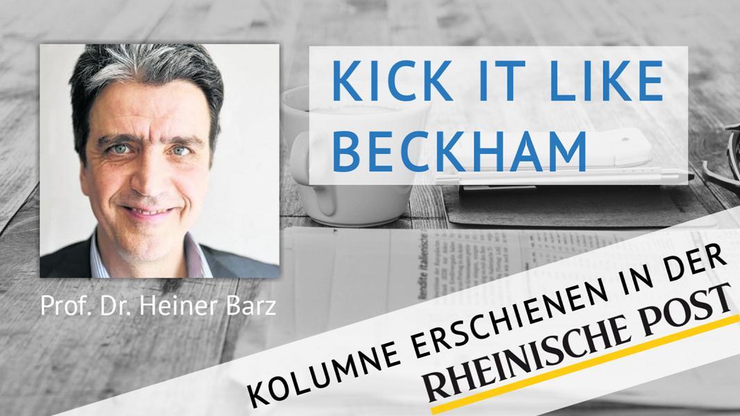 Kick it like Beckham, Kolumne von Heiner Barz, erschienen in der Rheinischen Post