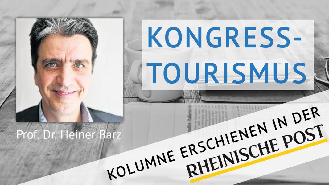 Kongress-Tourismus, Kolumne von Heiner Barz, erschienen in der Rheinischen Post