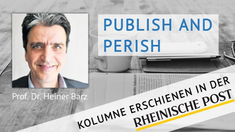 Publish and perish, Kolumne von Heiner Barz, erschienen in der Rheinischen Post
