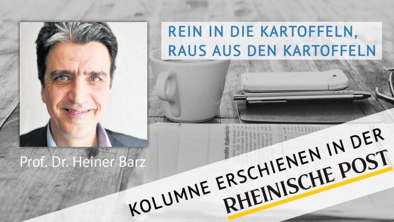 Rein in die Kartoffeln, raus aus den Kartoffen, Kolumne von Heiner Barz, erschienen in der Rheinischen Post