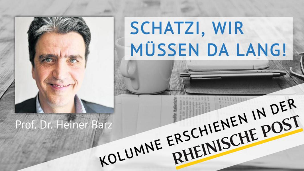 Schatzi, wir müssen da lang!, Kolumne von Heiner Barz, erschienen in der Rheinischen Post
