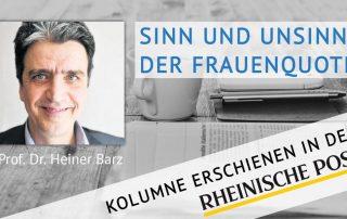 Sinn und Unsinn der Frauenquote, Kolumne von Heiner Barz, erschienen in der Rheinischen Post