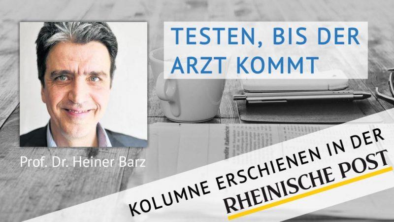 Testen, bis der Arzt kommt, Kolumne von Heiner Barz, erschienen in der Rheinischen Post