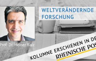 Weltverändernde Forschung, Kolumne von Heiner Barz, erschienen in der Rheinischen Post