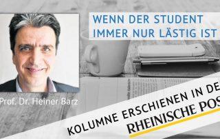 Wenn der Student immer nur lästig ist, Kolumne von Heiner Barz, erschienen in der Rheinischen Post