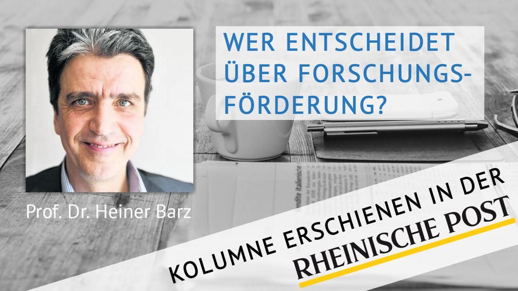 Wer entscheidet über Forschungsförderung?, Kolumne von Heiner Barz, erschienen in der Rheinischen Post