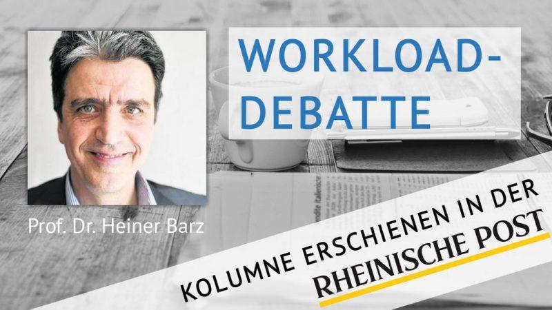 Workload-Debatte, Kolumne von Heiner Barz, erschienen in der Rheinischen Post