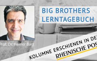 Big Brothers Lerntagebuch, Kolumne von Heiner Barz, erschienen in der Rheinischen Post