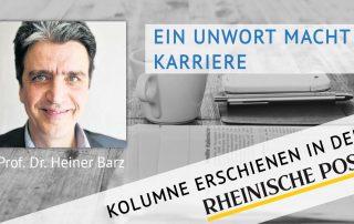 Ein Unwort macht Karriere, Kolumne von Heiner Barz, erschienen in der Rheinischen Post